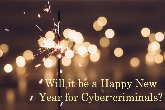 Will it be a Happy New Year for Cyber-criminals?