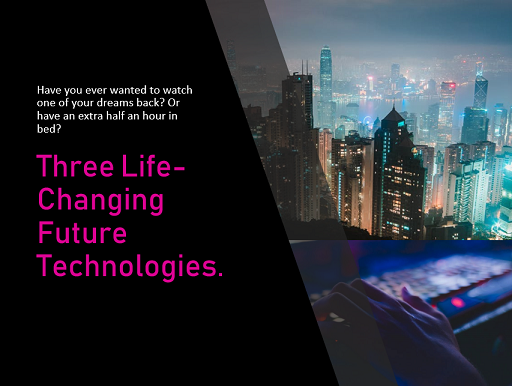 Three Life-Changing Future Technologies