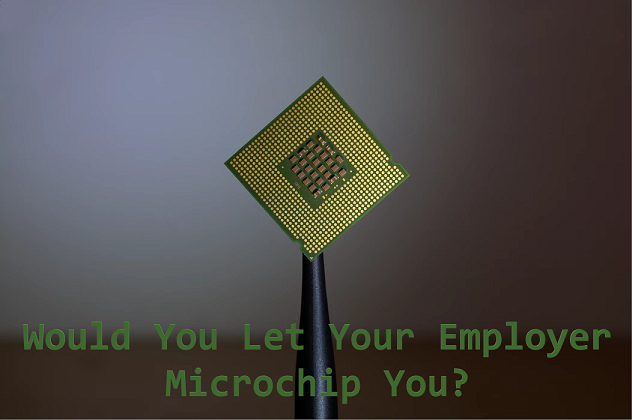 Would You Let Your Employer Microchip You?
